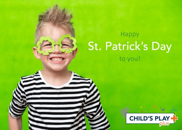 Happy St. Patrick's Day from all of us at Child's Play Plus!